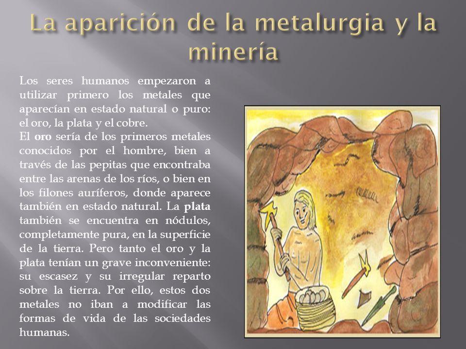 La aparición de la metalurgia y la minería