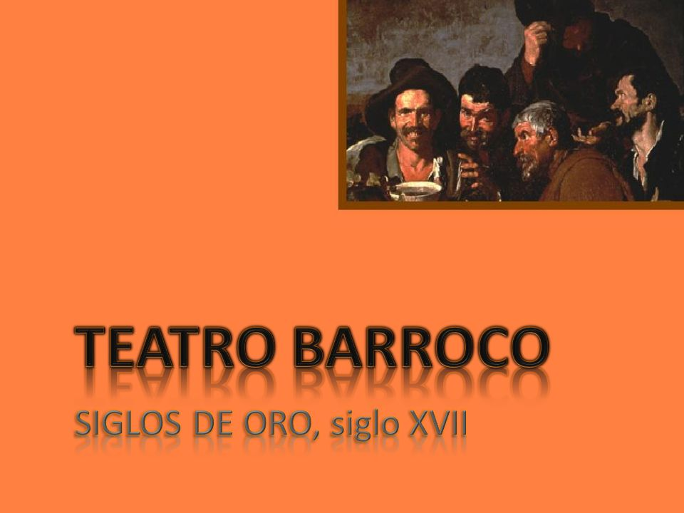 SIGLOS DE ORO, siglo XVII
