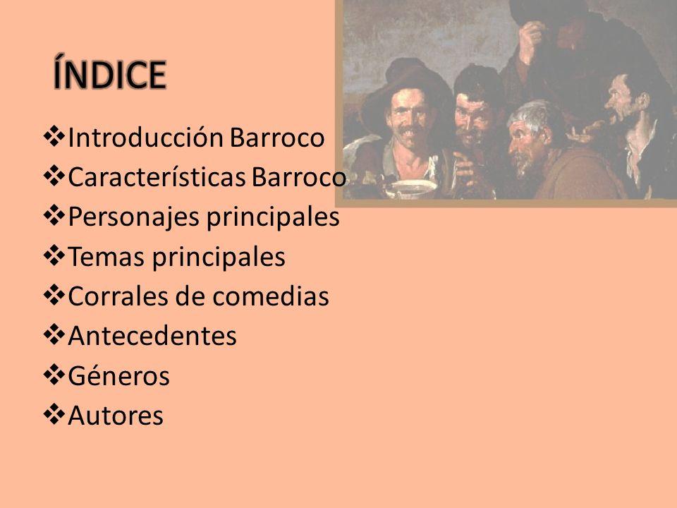 ÍNDICE Introducción Barroco Características Barroco