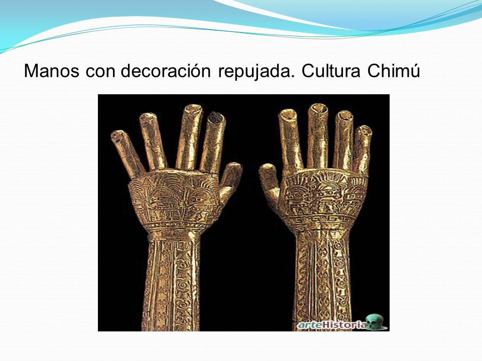 Manos con decoración repujada. Cultura Chimú