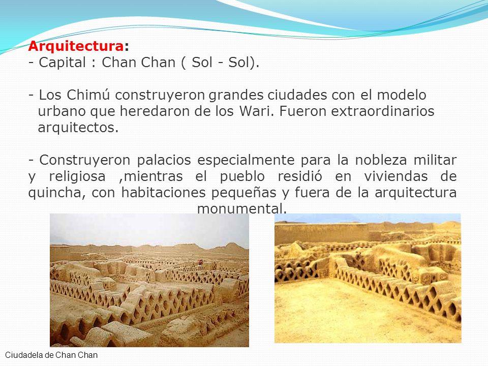 - Capital : Chan Chan ( Sol - Sol).
