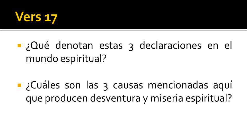 Vers 17 ¿Qué denotan estas 3 declaraciones en el mundo espiritual