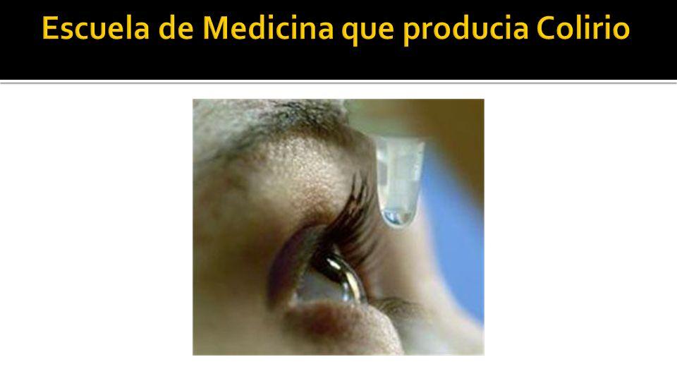 Escuela de Medicina que producia Colirio