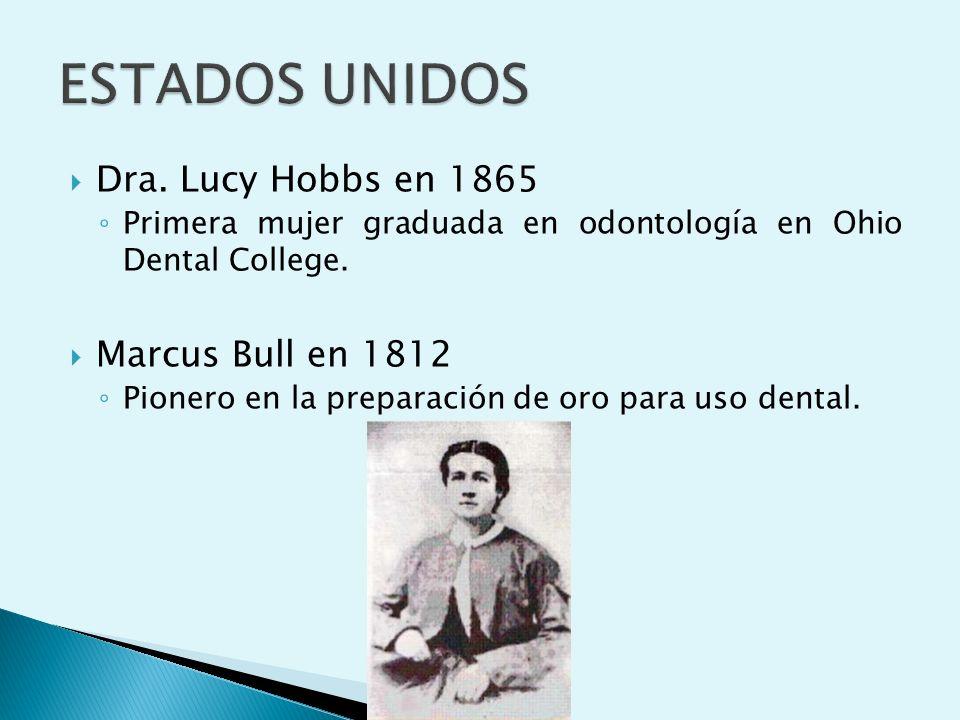 ESTADOS UNIDOS Dra. Lucy Hobbs en 1865 Marcus Bull en 1812