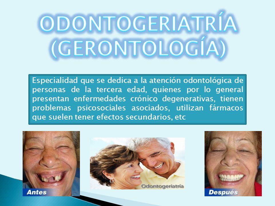 ODONTOGERIATRÍA (GERONTOLOGÍA)