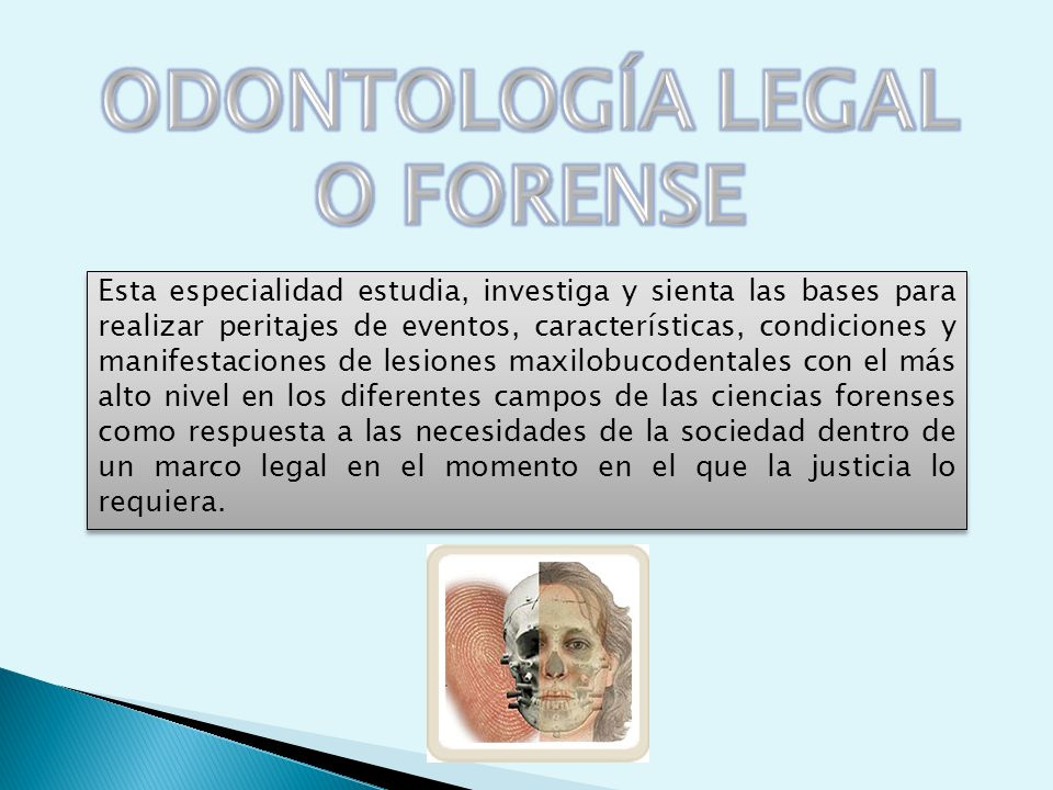 ODONTOLOGÍA LEGAL O FORENSE