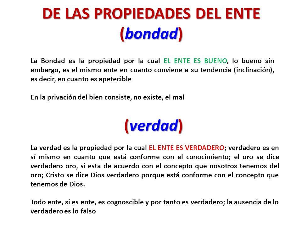DE LAS PROPIEDADES DEL ENTE (bondad)
