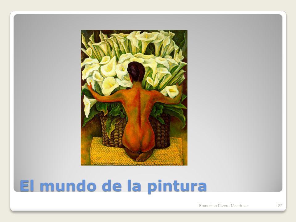 El mundo de la pintura Francisco Rivero Mendoza