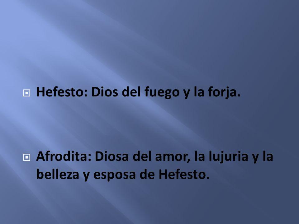 Hefesto: Dios del fuego y la forja.