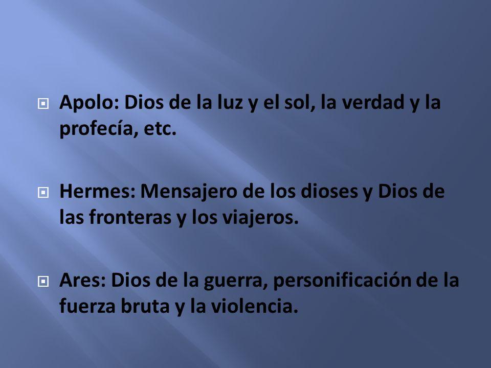 Apolo: Dios de la luz y el sol, la verdad y la profecía, etc.