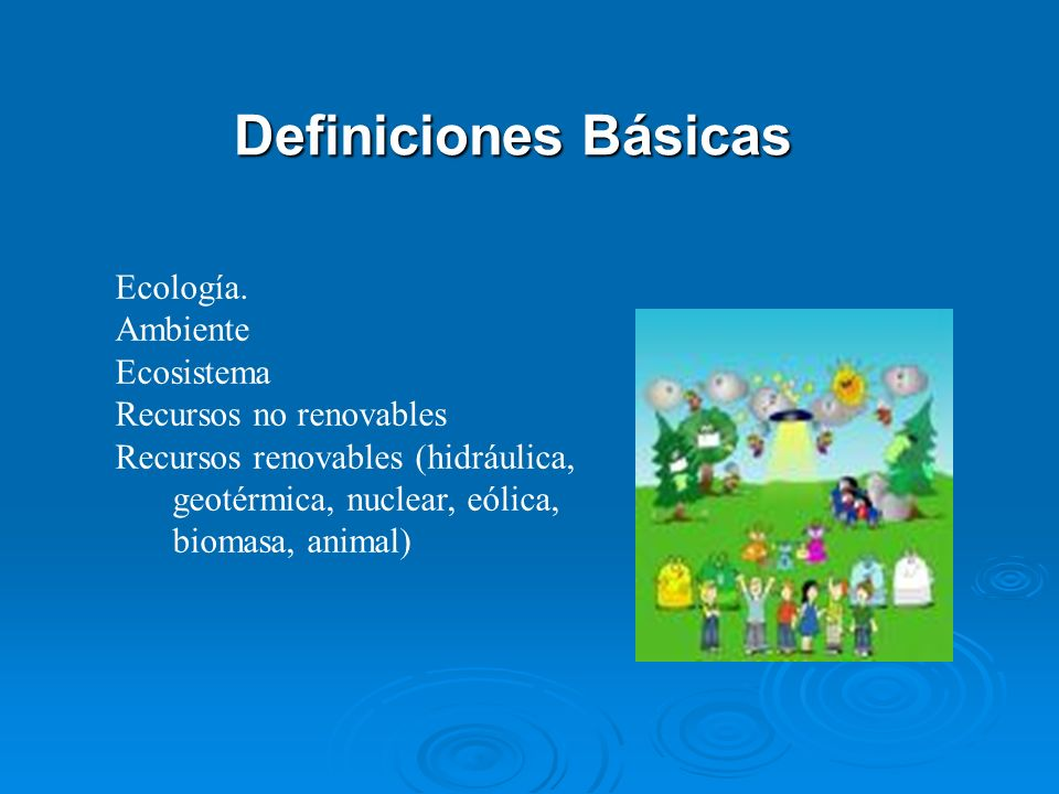 Definiciones Básicas Ecología. Ambiente Ecosistema