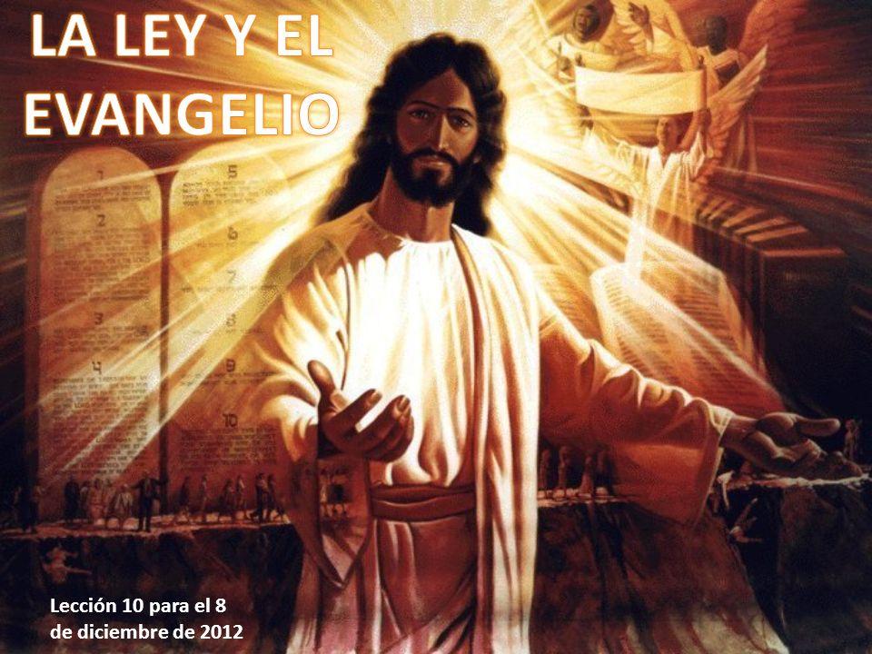 LA LEY Y EL EVANGELIO Lección 10 para el 8 de diciembre de 2012