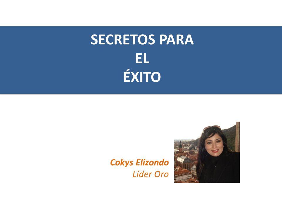 SECRETOS PARA EL ÉXITO Cokys Elizondo Líder Oro
