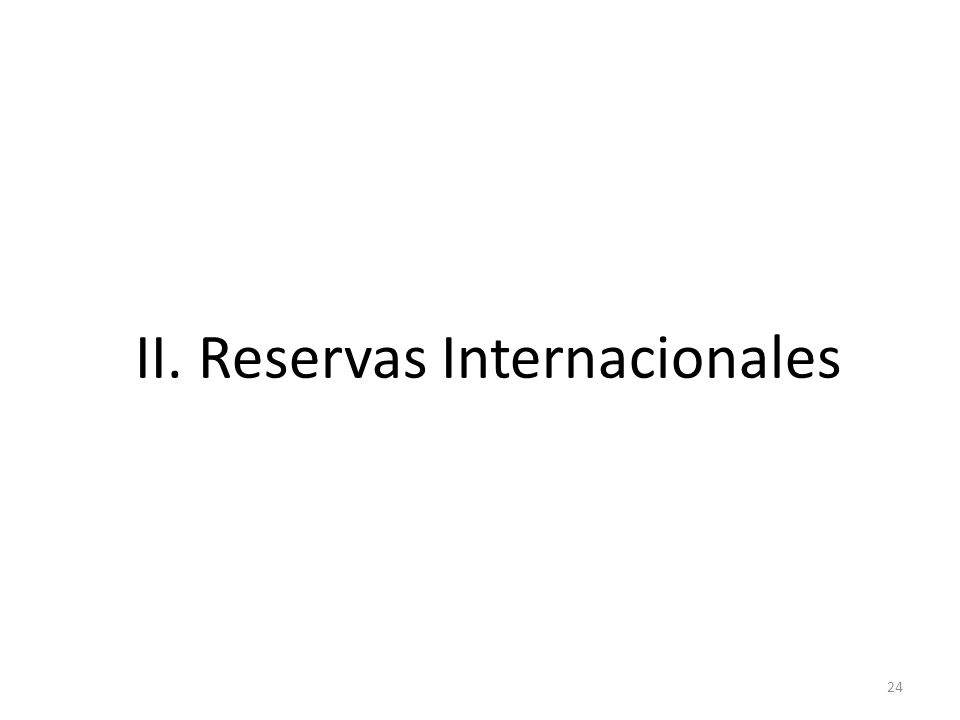II. Reservas Internacionales
