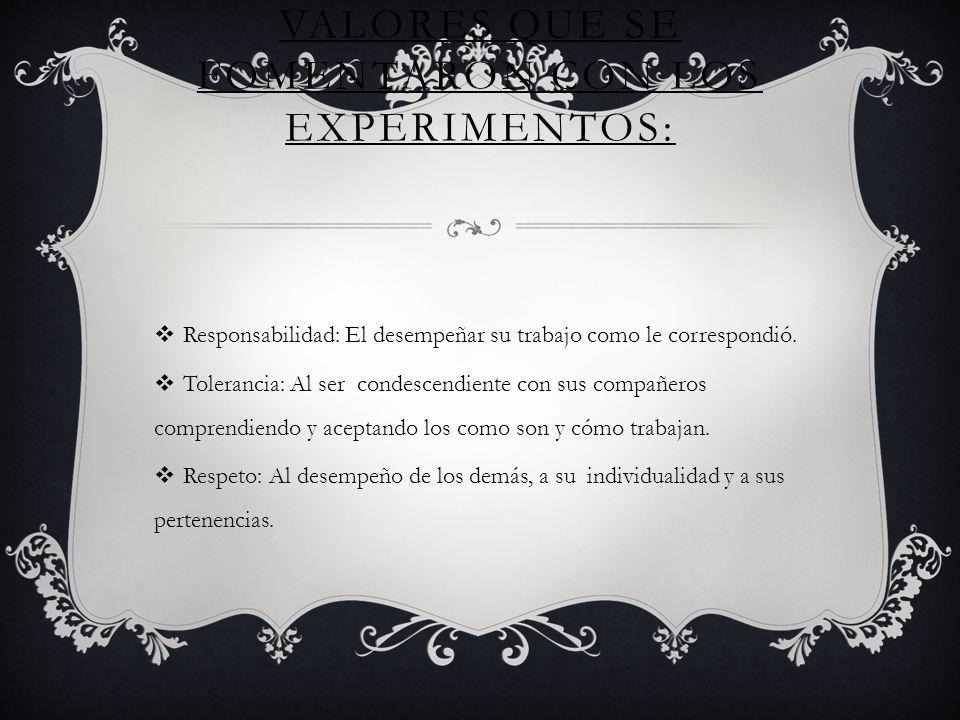Valores que se fomentaron con los experimentos: