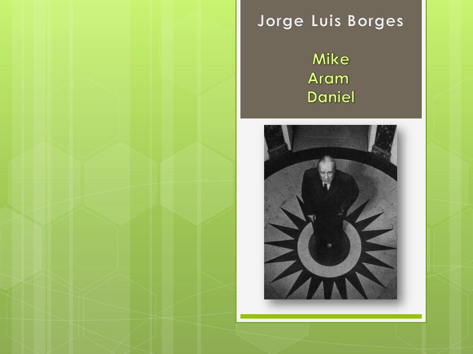 Jorge Luis Borges Mike Aram Daniel