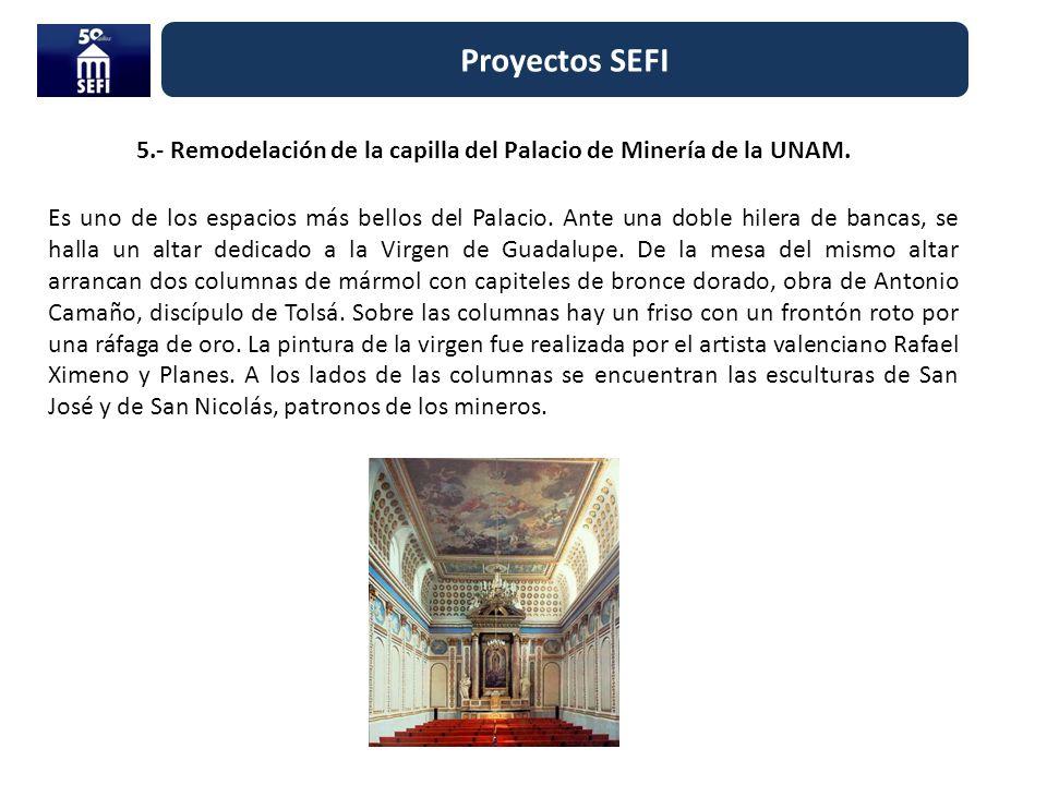 5.- Remodelación de la capilla del Palacio de Minería de la UNAM.