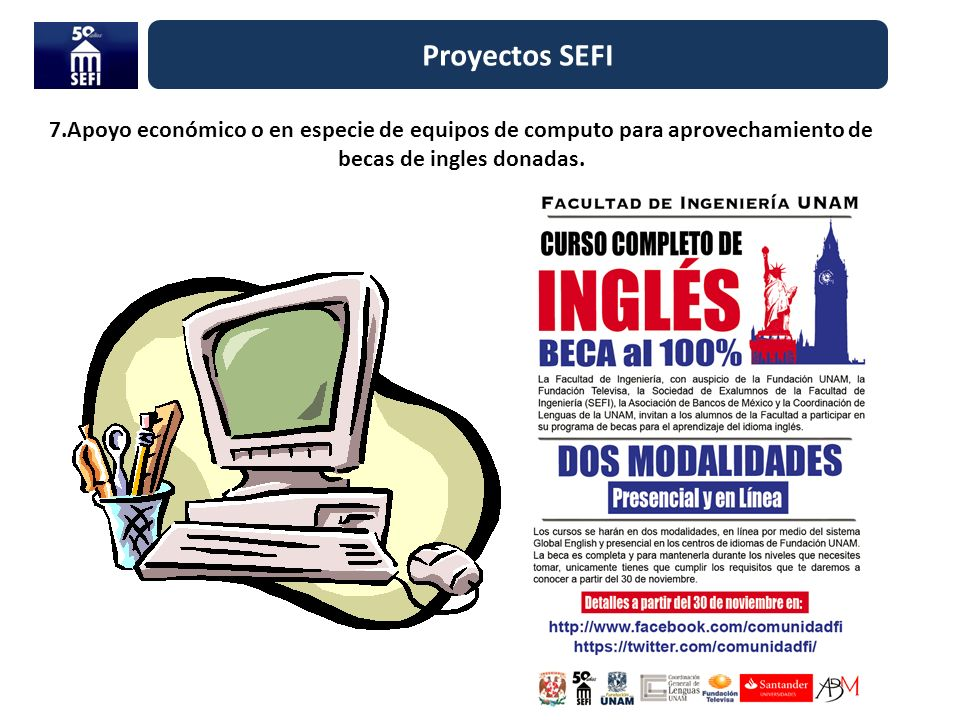 Proyectos SEFI 7.Apoyo económico o en especie de equipos de computo para aprovechamiento de becas de ingles donadas.