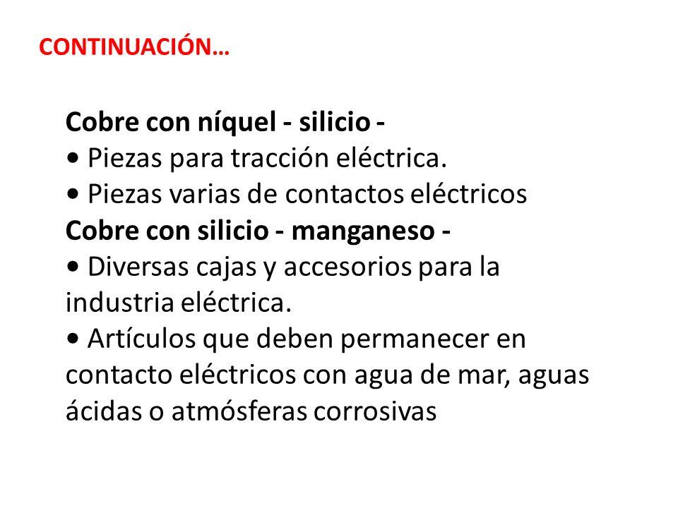 Cobre con níquel - silicio - • Piezas para tracción eléctrica.