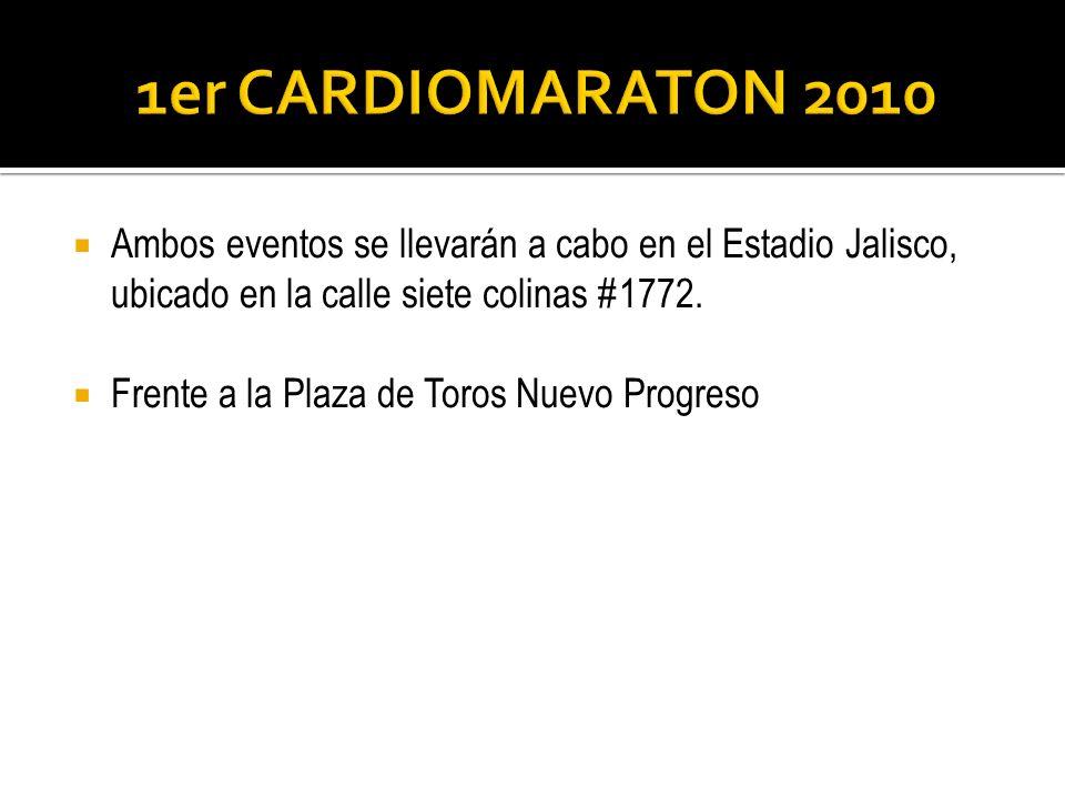 1er CARDIOMARATON 2010 Ambos eventos se llevarán a cabo en el Estadio Jalisco, ubicado en la calle siete colinas #1772.