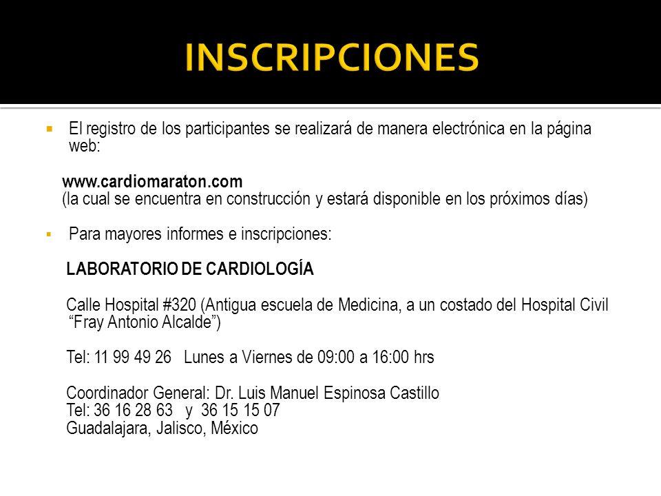INSCRIPCIONES El registro de los participantes se realizará de manera electrónica en la página web: