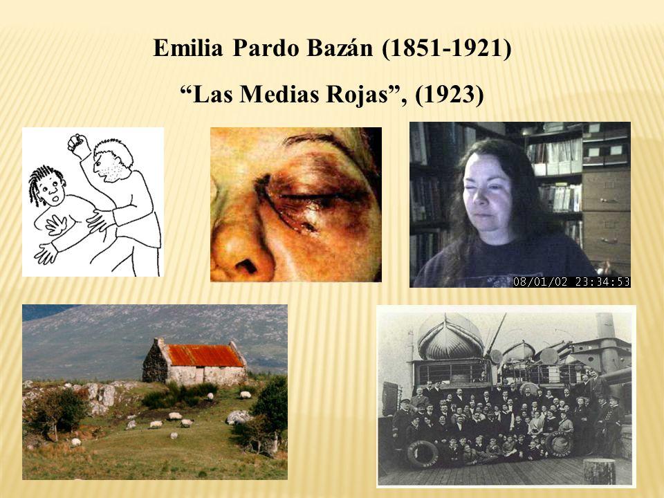 Emilia Pardo Bazán (1851-1921) Las Medias Rojas , (1923)