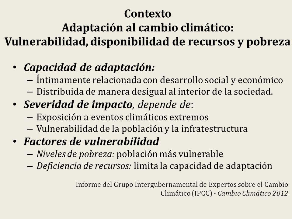 Contexto Adaptación al cambio climático: Vulnerabilidad, disponibilidad de recursos y pobreza