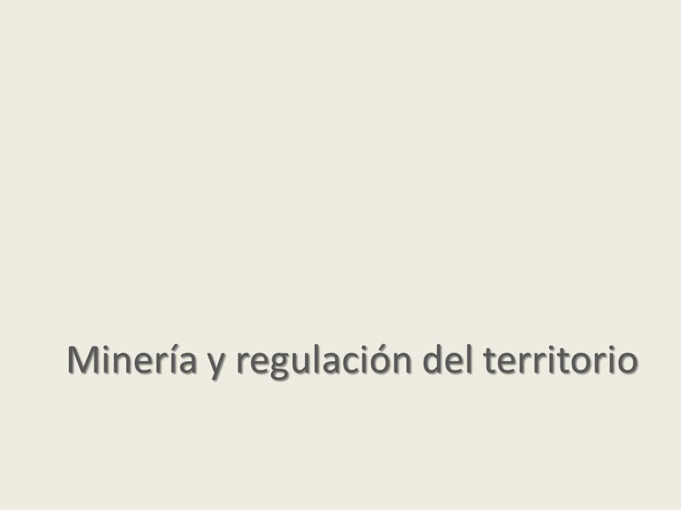 Minería y regulación del territorio