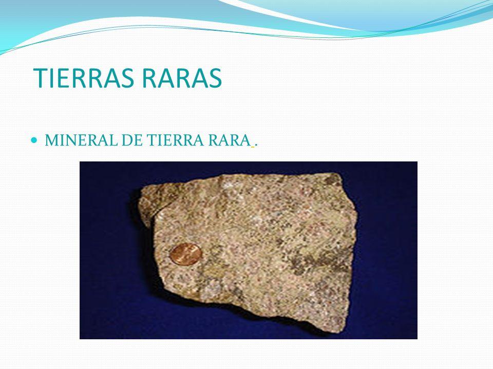 TIERRAS RARAS MINERAL DE TIERRA RARA .