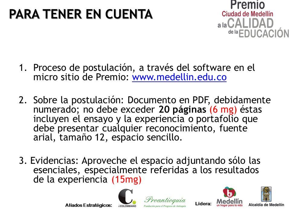 PARA TENER EN CUENTA Proceso de postulación, a través del software en el micro sitio de Premio: www.medellin.edu.co.