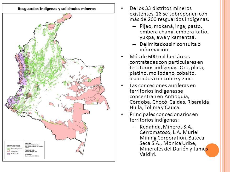 De los 33 distritos mineros existentes, 16 se sobreponen con más de 200 resguardos indígenas.