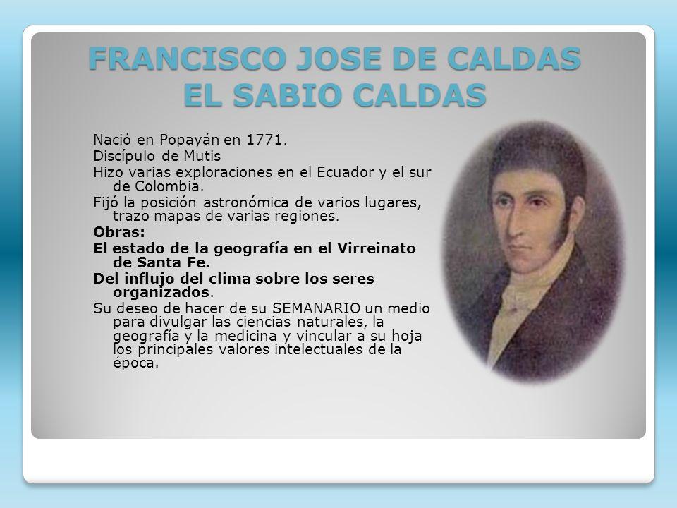 FRANCISCO JOSE DE CALDAS EL SABIO CALDAS