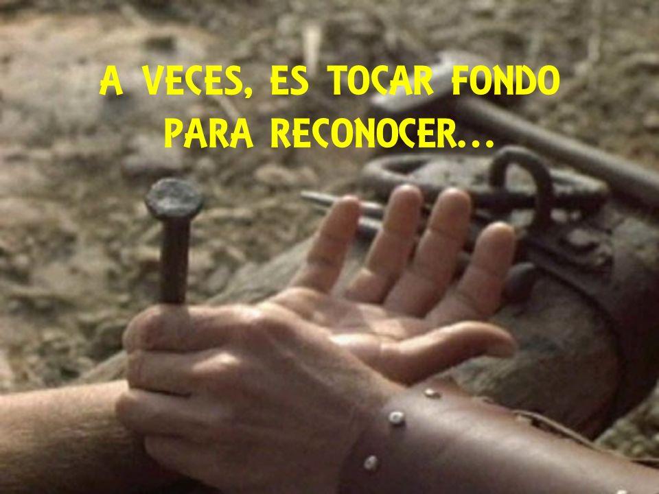 A VECES, ES TOCAR FONDO PARA RECONOCER…