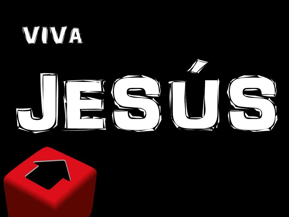 VIVA JESÚS