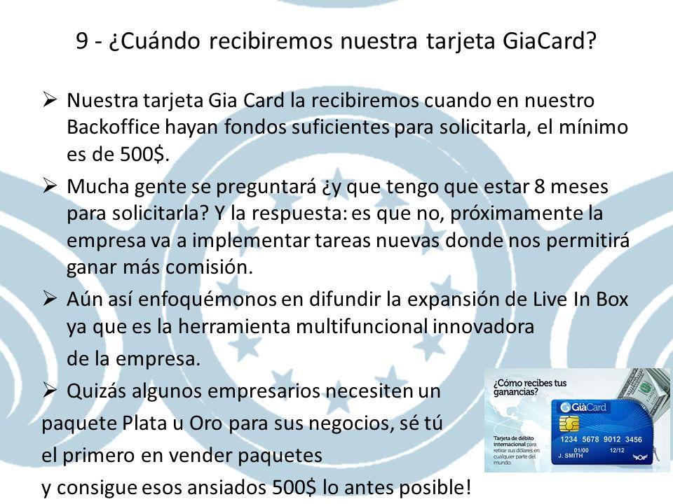 9 - ¿Cuándo recibiremos nuestra tarjeta GiaCard