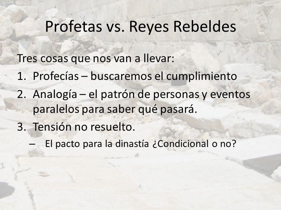Profetas vs. Reyes Rebeldes