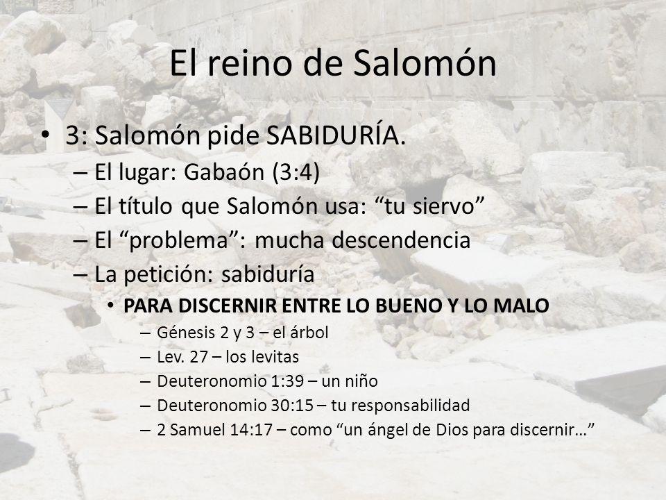 El reino de Salomón 3: Salomón pide SABIDURÍA. El lugar: Gabaón (3:4)
