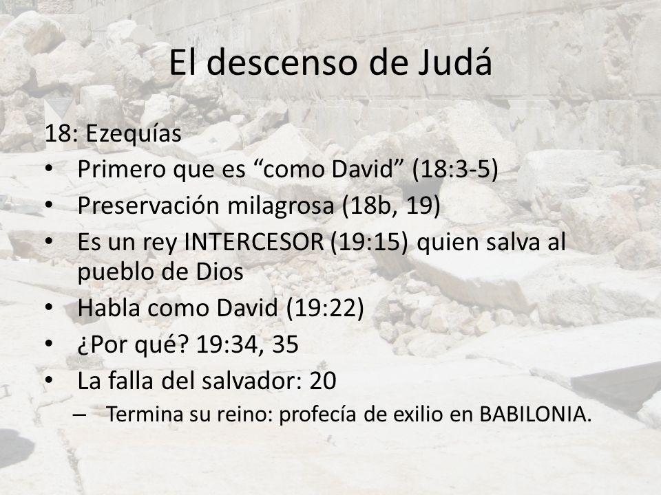 El descenso de Judá 18: Ezequías Primero que es como David (18:3-5)