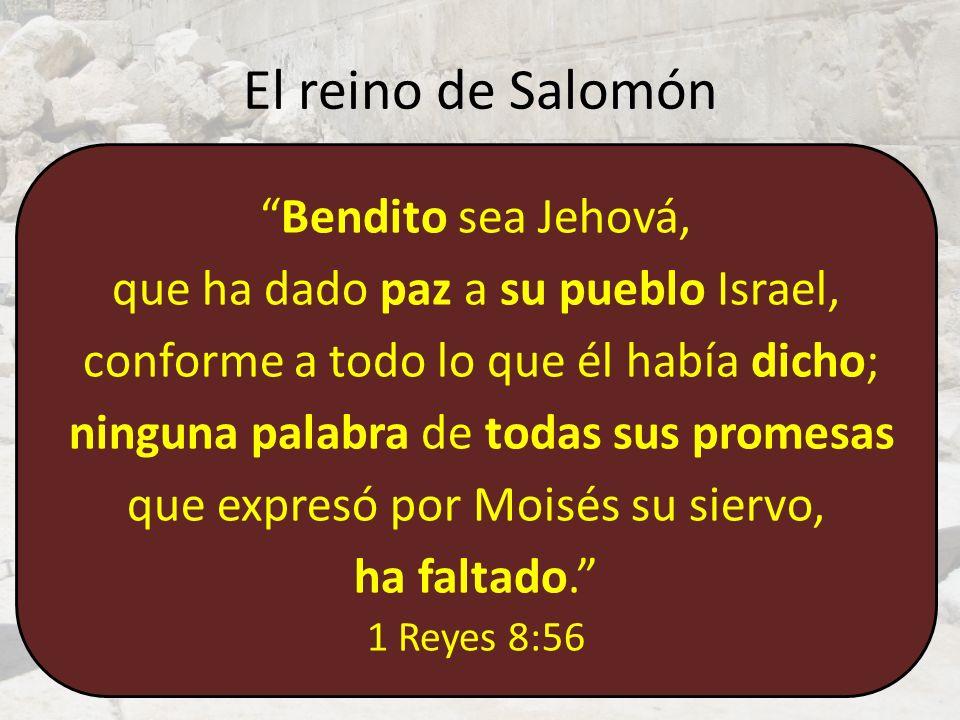 El reino de Salomón Bendito sea Jehová,