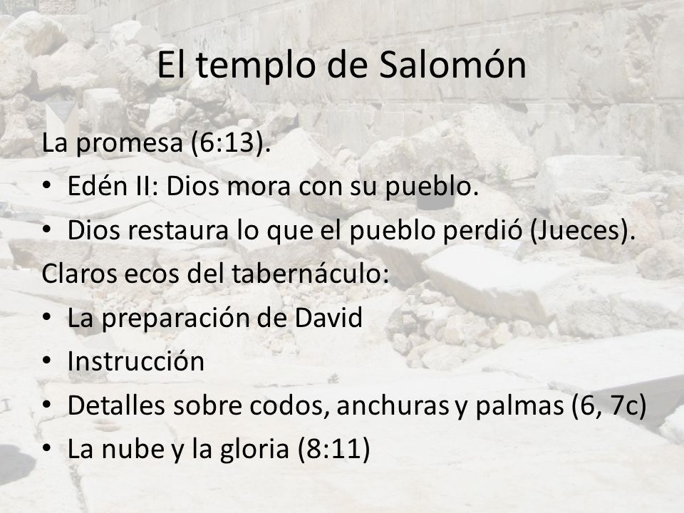 El templo de Salomón La promesa (6:13).