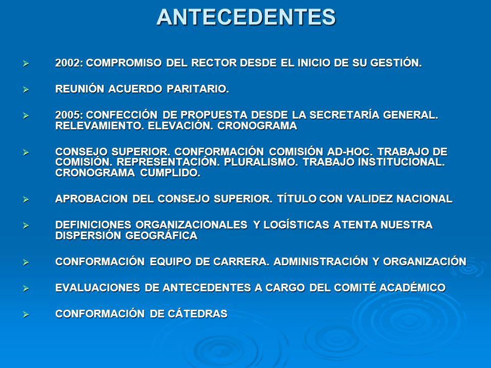 ANTECEDENTES 2002: COMPROMISO DEL RECTOR DESDE EL INICIO DE SU GESTIÓN. REUNIÓN ACUERDO PARITARIO.