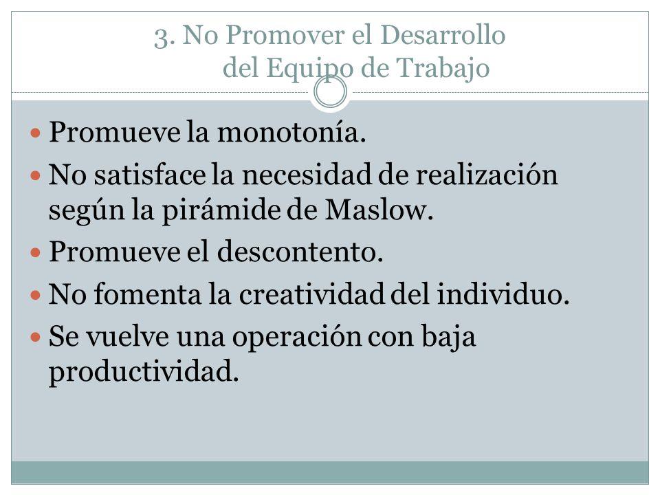 3. No Promover el Desarrollo del Equipo de Trabajo