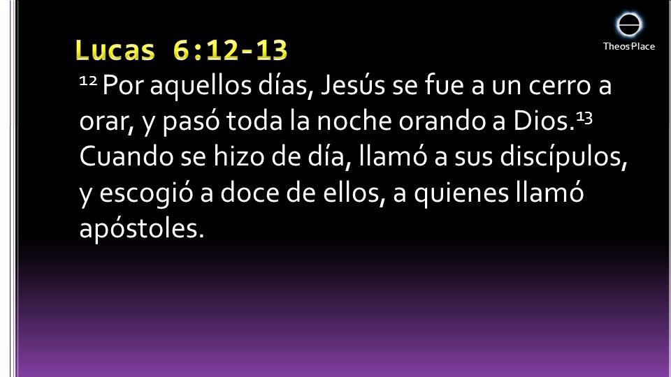 Lucas 6:12-13