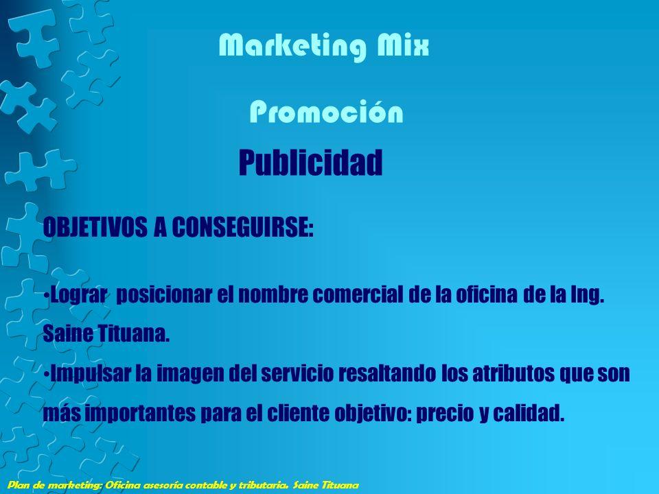 Marketing Mix Promoción Publicidad OBJETIVOS A CONSEGUIRSE: