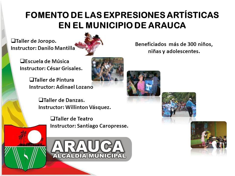 FOMENTO DE LAS EXPRESIONES ARTÍSTICAS EN EL MUNICIPIO DE ARAUCA