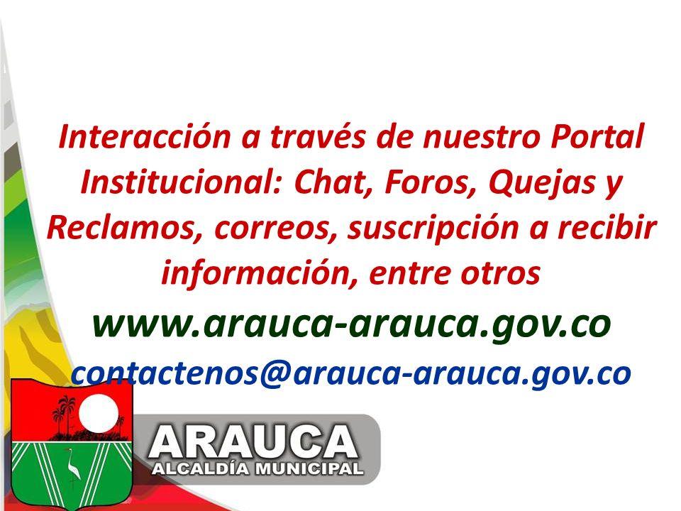 Interacción a través de nuestro Portal Institucional: Chat, Foros, Quejas y Reclamos, correos, suscripción a recibir información, entre otros