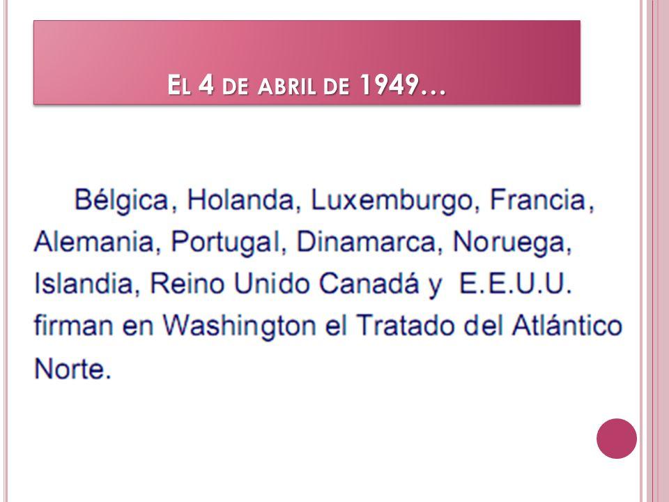 El 4 de abril de 1949…