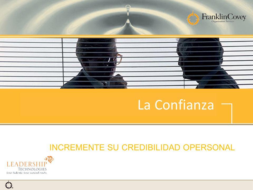 La Confianza INCREMENTE SU CREDIBILIDAD OPERSONAL