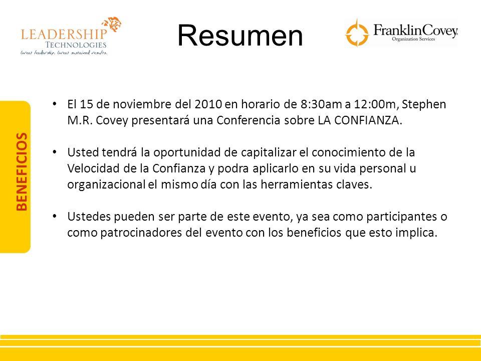 Resumen El 15 de noviembre del 2010 en horario de 8:30am a 12:00m, Stephen M.R. Covey presentará una Conferencia sobre LA CONFIANZA.