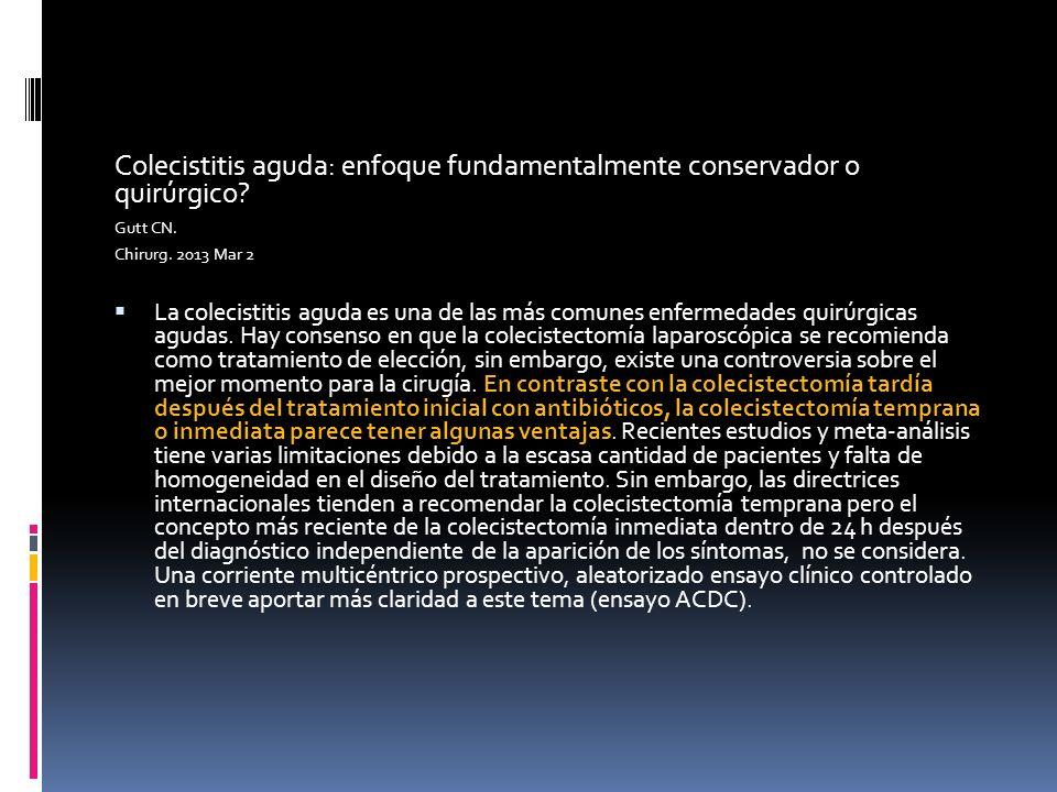Colecistitis aguda: enfoque fundamentalmente conservador o quirúrgico